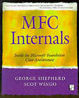 MFC Internals: Inside the Microsoft Foundation Architecture by Mary Kirtland, George Shepherd, Scot Wingo (Mixed media product, 1996)