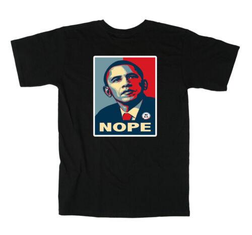 "Barack Obama /""NOPE/"" Funny Republican T-SHIRT SHIRT"