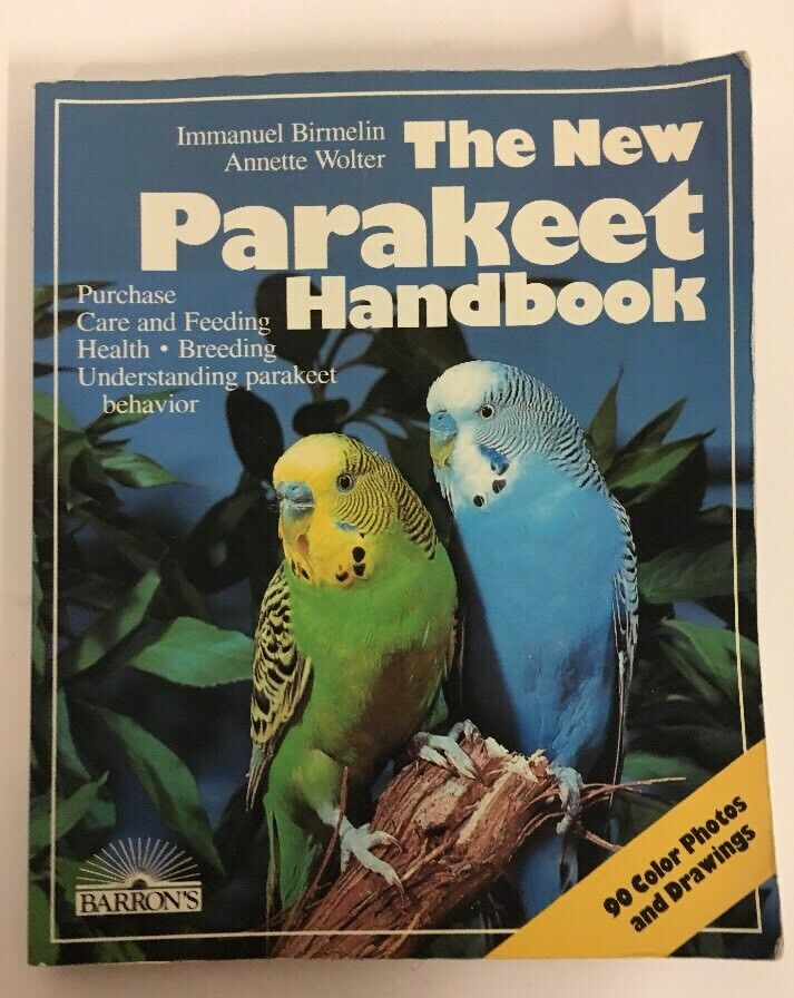 The New Parakeet Handbook by A  Wolter and I  Bermelin (1986, Paperback)