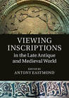 Viewing Inscriptions in the Late Antique and Medieval World by Cambridge University Press (Hardback, 2015)
