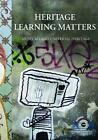 Heritage Learning Matters (2008, Taschenbuch)