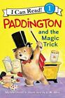 I Can Read Level 1: Paddington and the Magic Trick by Michael Bond (2016, Paperback)