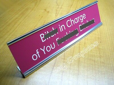 Engraved B**tch In Charge of You 2x8 Office Desk SignFunny Boss Name Plaque