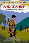 Great War Britain Shropshire: Remembering 1914-18 by Janet Doody (Paperback, 2014)