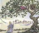 Kindness: A Treasury of Buddhist Wisdom for Children and Parents by Sarah Conover (Paperback, 2011)