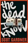 The Dead I Know by Scot Gardner (Paperback, 2011)