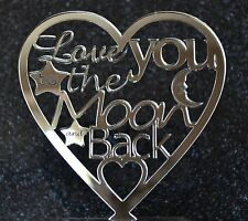 Brand New LOVE YOU TO THE MOON & BACK in heart Wedding Cake Topper laser cut