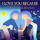 Various Artists - I Love You Because (Modern Day Musical, Original Soundtrack, 2011)