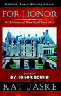 For Honor: An Adventure of What Might Have Been: Book One of By Honor Bound by Kat Jaske (Paperback, 2004)