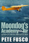 Moondog's Academy of the Air: And Other Disasters by Curator of Sculpture and Works of Art Peter Fusco (Paperback / softback, 2000)