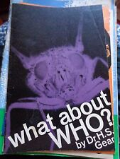 WHAT ABOUT WHO? DR H.S.GEAR 1963 ON WORLD HEALTH ORGANISATION ILL TAKE HOME BOOK