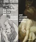 Die Geister, die sie riefen von Horst Janssen und Johann H. Füssli (2015, Gebundene Ausgabe)