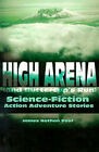 High Arena (and Buttercup's Run): Science-Fiction Action Adventure Stories by James Nathan Post (Paperback / softback, 2001)