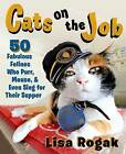 Cats on the Job by Lisa Rogak (Paperback, 2015)
