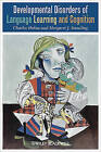 Developmental Disorders of Language Learning and Cognition by Margaret J. Snowling, Charles Hulme (Paperback, 2008)