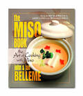 The Miso Book: The Art of Cooking with Miso by John Belleme, Jan Belleme (Paperback, 2004)