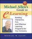Michael Allen's Guide to e-learning: Building Interactive, Fun and Effective Learning Programs for Any Company by M.W. Allen (Paperback, 2003)