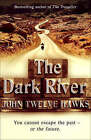 Dark River by John Twelve Hawks (Hardback, 2007)