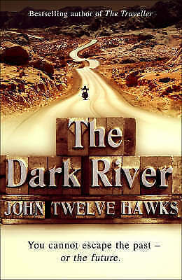 The Dark River (The Fourth Realm Trilogy), John Twelve Hawks | Hardcover Book |