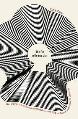1 of 1 - THE ART OF IMMERSION; HOW THE DIGITAL GENERATION IS REMAKING HOLLYWOOD, MADISON