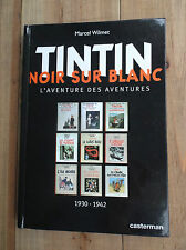 Tintin Noir sur Blanc Marcel Wilmet Albums 1930 -1942 ETAT NEUF