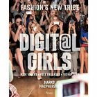 Digit@L Girls: The Style of Fashion's New Tribe by Marko MacPherson (Hardback, 2017)