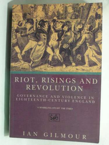 1 of 1 - Riots, Rising And Revolution: Governance and Violence in Eighteenth Century Engl