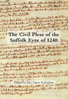 The Civil Pleas of the Suffolk Eyre of 1240 by Boydell & Brewer Ltd (Hardback, 2009)