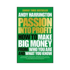 Passion Into Profit by Andy Harrington - Oxford, Oxfordshire, United Kingdom - Passion Into Profit by Andy Harrington - Oxford, Oxfordshire, United Kingdom