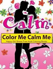 Color Me Calm Me: Happy Girl Stress Free Adult Coloring Books : EXTRA: PDF...
