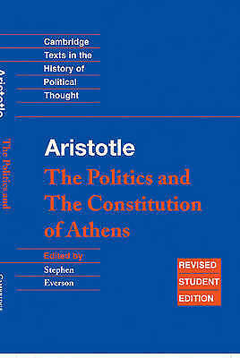 Aristotle:  The Politics and the Constitution of Athens (Cambridge Texts in the