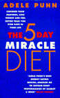 The 5 Day Miracle Diet: Conquer Food Cravings, Lose Weight and Feel Better Than You Ever Have in Your Life by Adele Puhn (Paperback, 1997)
