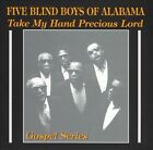 Take My Hand Precious Lord by The Five Blind Boys of Alabama (CD, Oct-2005, Aim Records (Australia))