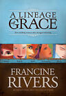 A Lineage of Grace by Francine Rivers (Paperback, 2003)