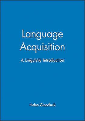 Language Acquisition. A Linguistic Introduction by Goodluck, Helen (Paperback bo