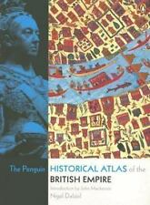 The Penguin Historical Atlas of the British Empire by Nigel Dalziel (2006, Paperback)