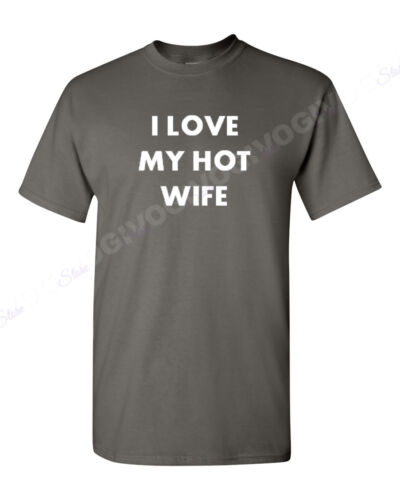 I Love My Hot Wife T Shirt Anniversary Gift Funny Tee T-shirt Marriage Humor