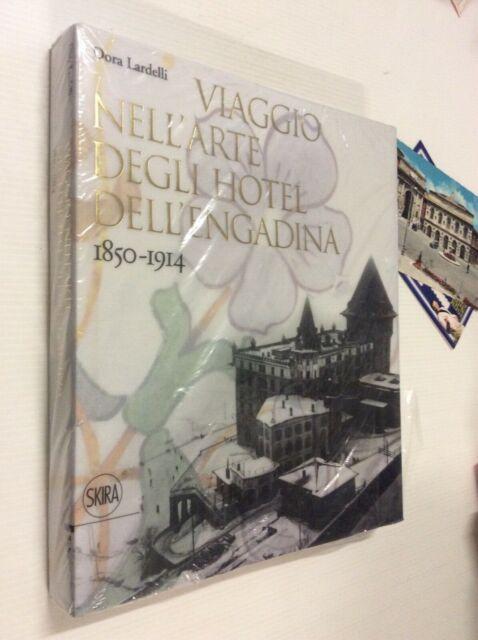 Viaggio nell'arte degli hotel dell'Engadina, 1850-1914 / Dora Lardelli