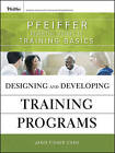 Designing and Developing Training Programs by Janis Fisher Chan (Paperback, 2010)
