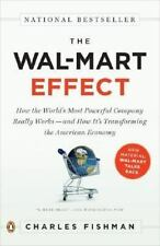 The Wal-Mart Effect: How the World's Most Powerful Company Really Works--and How