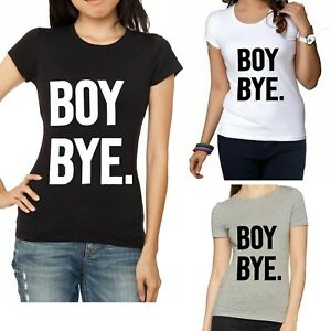 Womens-Lady-Fit-T-Shirt-Boy-Bye-Printed-T-Shirt-Size-8-14