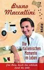 Die italienischen Momente im Leben von Bruno Maccallini (2013, Taschenbuch)