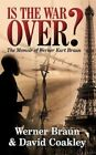 Is The War Over? by David Coakley Werner Braun Book Paperback Softback