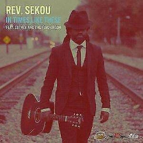 Rev. Sekou - IN Times Like These Nuevo CD