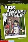 Kids Against Hunger by Jon Mikkelsen (Hardback, 2008)