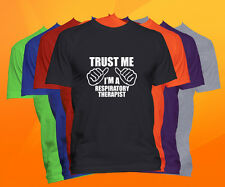 Trust Me I'm A Respiratory Therapist T Shirt  Career Occupation Profession Tee