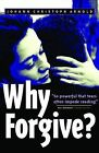 Why Forgive? by J. Arnold (Paperback, 2010)