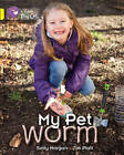 My Pet Worm: Band 03/Yellow by Steve Parker, Sally Morgan (Paperback, 2013)