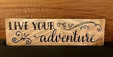 """LIVE YOUR ADVENTURE wooden box sign 7-1/4 x 2 x 3/4"""" Gift"""