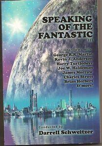 DARRELL-SCHWEITZER-Speaking-of-the-Fantastic-III-George-R-R-Martin-Robt-Sawyer